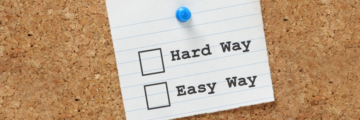 Hard Way vs. the Easy way