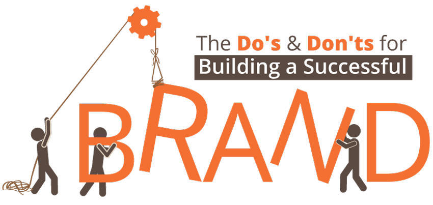 the Do's and Don'ts of building a Successful Brand